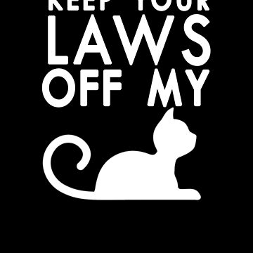 Keep Your Laws Off My Pussy by heyrk