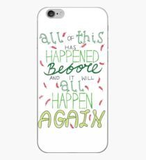 """""""All of this has happened before and it will all happen again."""" iPhone Case"""