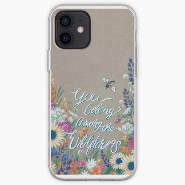 You Belong Among The Wildflowers iPhone Soft Case