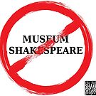 No Museum Shakespeare by billshakesproj