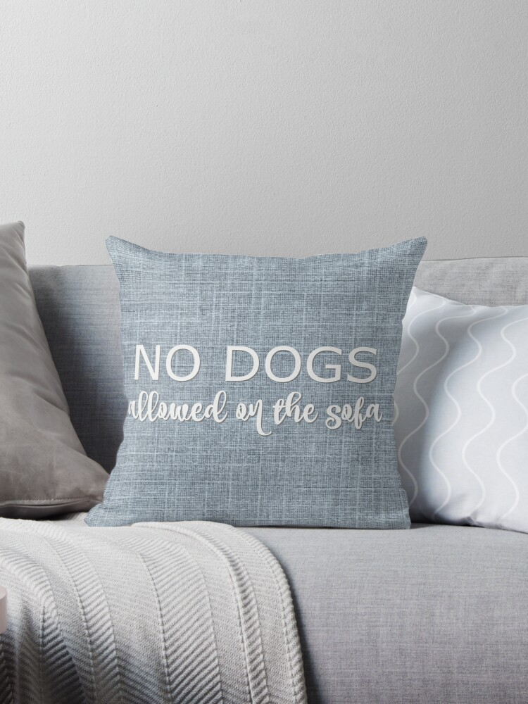 No Dogs Allowed on the Sofa by ScruffyLT
