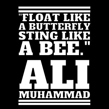 """Float like a butterfly, sting like a bee."" MUHAMMAD ALI black by fares-junior"