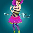 Can I roller skate? by Alejandro Mogollo Díez