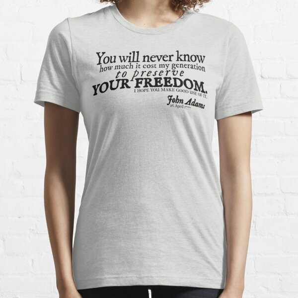 John Adams Freedom Quote Essential T-Shirt