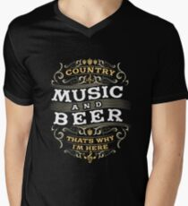 4ba81557b Country Music and Beer That s Why I m Here Men s V-Neck ...