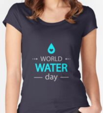 Love WATER - World Water Day! World Water Day T-shirt Women's Fitted Scoop T-Shirt