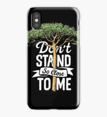 Don't stand so close to me iPhone Case