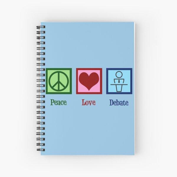 Peace Love Debate Team Spiral Notebook