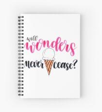 Will Wonders Never Cease? Spiral Notebook