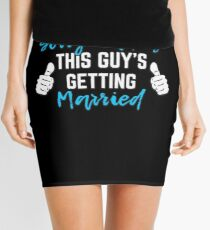 Bachelor Party Groom Gift - Sorry Ladies This Guy Is Getting Married Mini Skirt