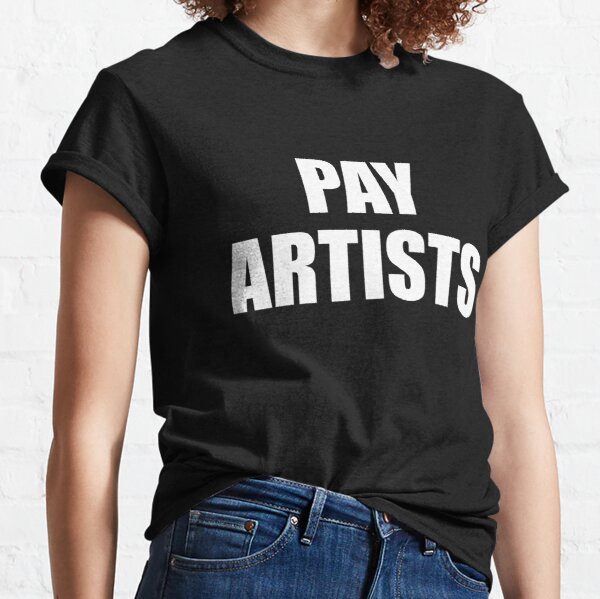 Pay Artists Classic T-Shirt