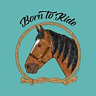 Born To Ride by Saranet