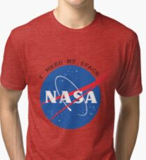 NASA- I Need My Space Tri-blend T-Shirt