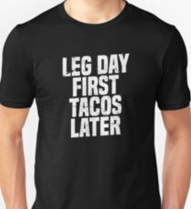 e75d4f30eb Leg Day First Tacos Later - Funny Taco Workout Shirt Slim Fit T-Shirt