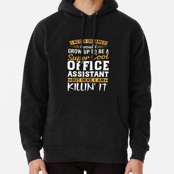 Funny Administrative Assistant Tee Shirt Hoodie Cool Sweatshirt