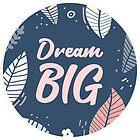 Dream Big Circle Sticker by JakeRhodes