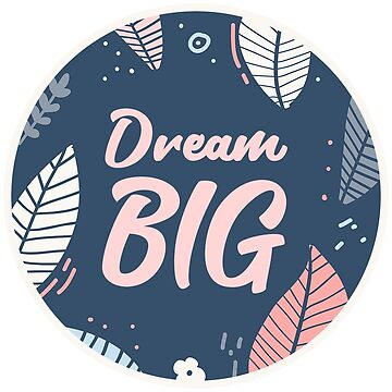 Dream Big Circle Sticker by JakeRhodes