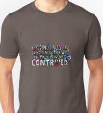 Coincidences Quote Unisex T-Shirt