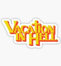 vacation in hell new york Sticker