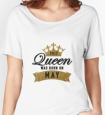 This Queen Was Born on May - Gold Black Birthday Tee Women's Relaxed Fit T-Shirt