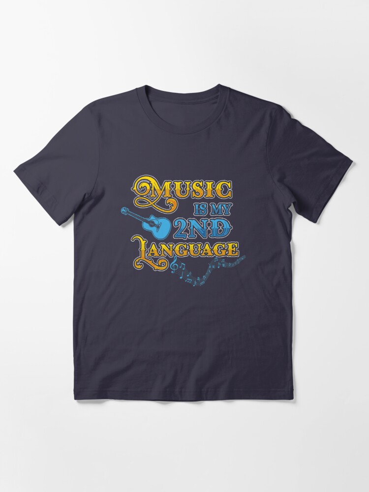 Alternate view of Music Is My 2nd Language - Funny Music Gift Essential T-Shirt