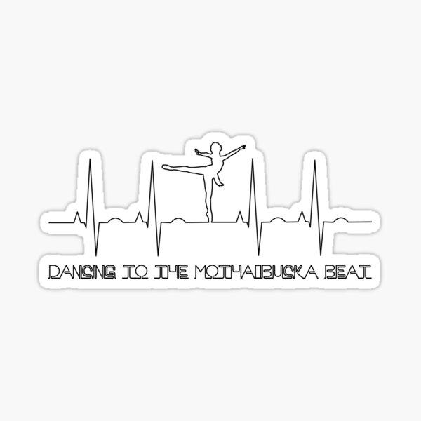 Ballerina Dancer Statement -  Dancing to the motha bucka beat - Toy  ESC 2018  Sticker