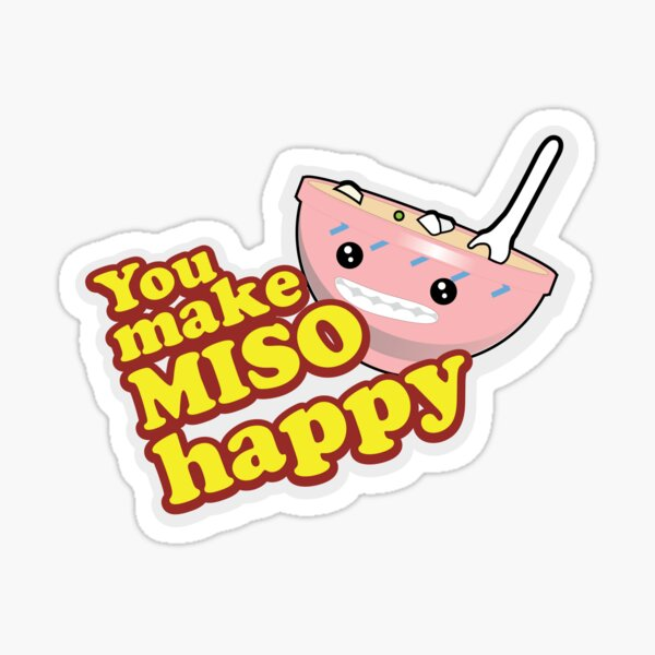 You Make Miso Happy Sticker
