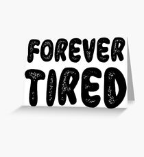 Funny Forever Tired Lazy Chill Out Stoner T-Shirts Greeting Card