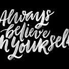 Glaube immer an dich selbst von Elena Shmidt