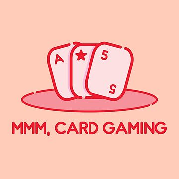 Mmm, Card Gaming by venturevictrix