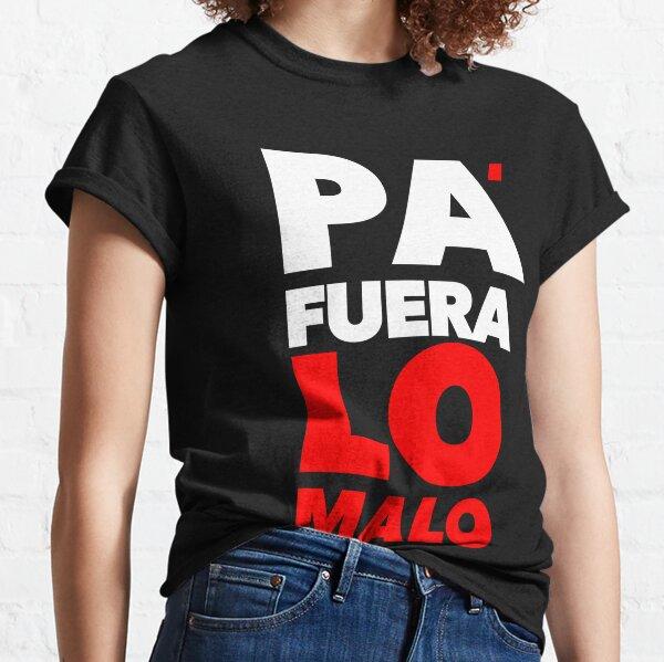 PA' FUERA LO MALO (2) Camiseta clásica