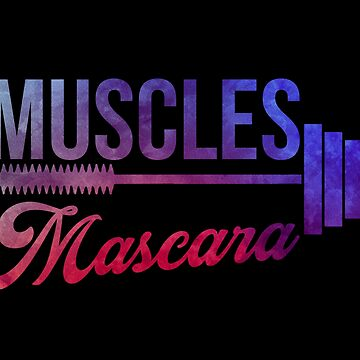 Muscles and Mascara by preteeshirts