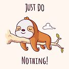 Just Do Nothing by zoljo
