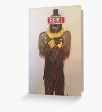 Rebel Life Greeting Card