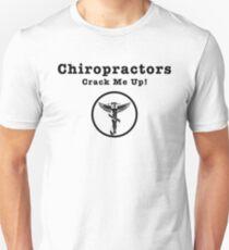 Chiropractors Crack Me Up T-Shirt