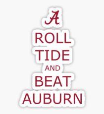 Roll Tide and Beat Auburn 2 Sticker