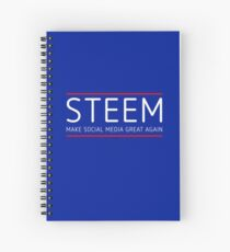 STEEM - MAKE SOCIAL MEDIA GREAT AGAIN Spiral Notebook