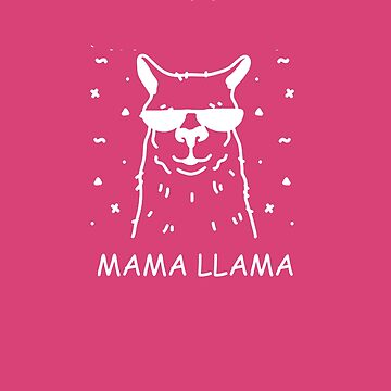 MAMA LLAMA: A Mother's Day Gift by ardeesigns