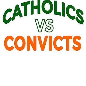 Catholics vs Convicts by heyrk