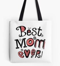 Best Mom Ever Nr. 03 - Text Art Tote Bag