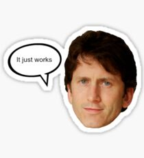 "Todd Howard ""It Just Works"" Sticker"