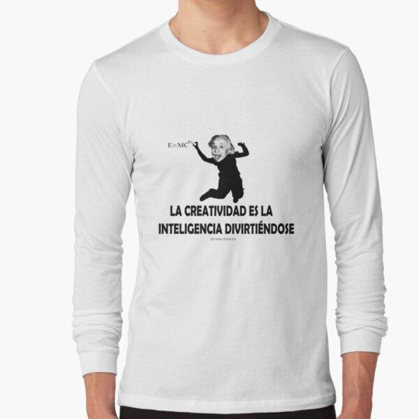 EINSTEIN: LA CREATIVIDAD ES LA INTELIGENCIA DIVIRTIENDOSE Camiseta de manga larga