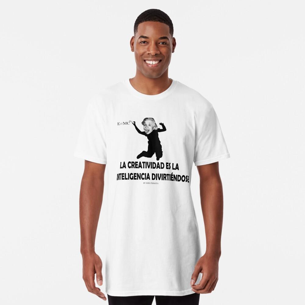 EINSTEIN: LA CREATIVIDAD ES LA INTELIGENCIA DIVIRTIENDOSE Camiseta larga