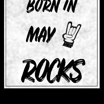 Born in May rocks by Bobby-Bubble