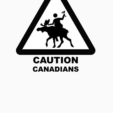 Caution Canadians by morganmedia