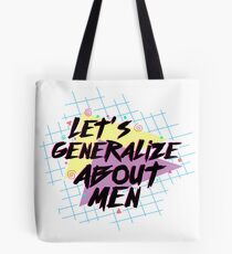Let's Generalize About Men / Crazy Ex Girlfriend Tote Bag