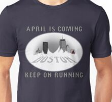 April is Coming, Keep on Running Unisex T-Shirt