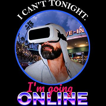 I can't tonight - I'm going online by HardyWeinberg