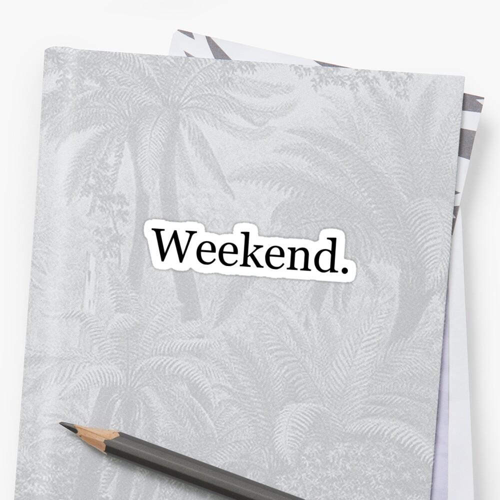 The Weekend by Justinian Matieu