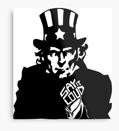 SAY IT LOUD: Uncle Sam Metal Print
